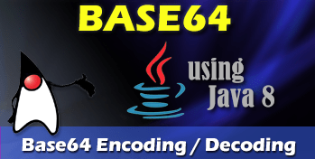 Base64 Encoding and Decoding Examples in Java 8