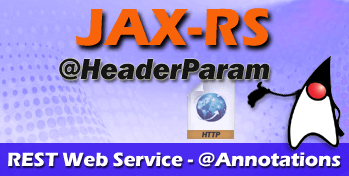 RESTful Web Services @HeaderParam Example using JAX-RS and Jersey